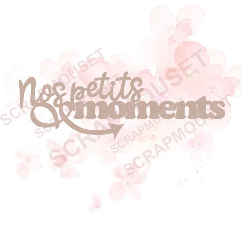 Mot Nos petits moments en carton bois...