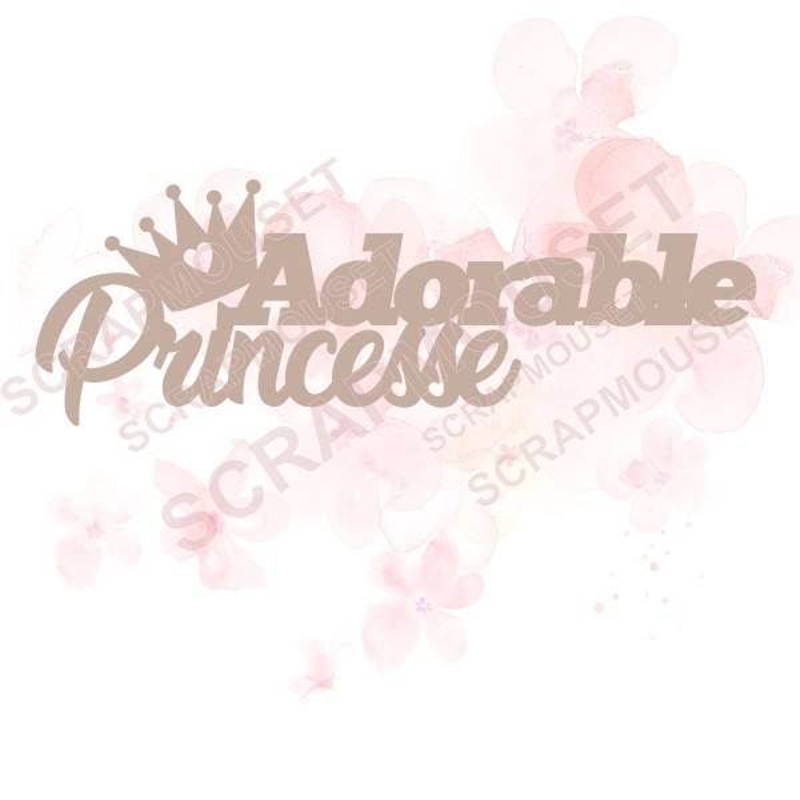 Mot Adorable princesse en carton bois SCRAPMOUSET pour scrapbooking et loisirs créatifs