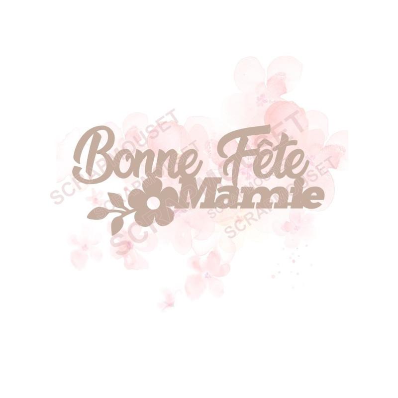 Mot Bonne fête mamie avec petite fleur en carton bois SCRAPMOUSET