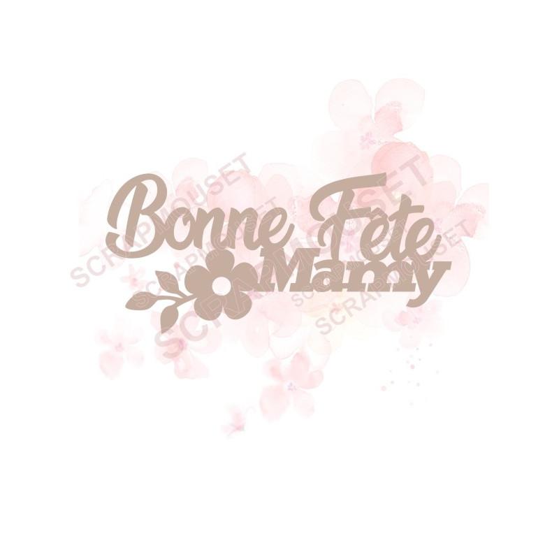 Mot Bonne fête mamy avec petite fleur en carton bois SCRAPMOUSET