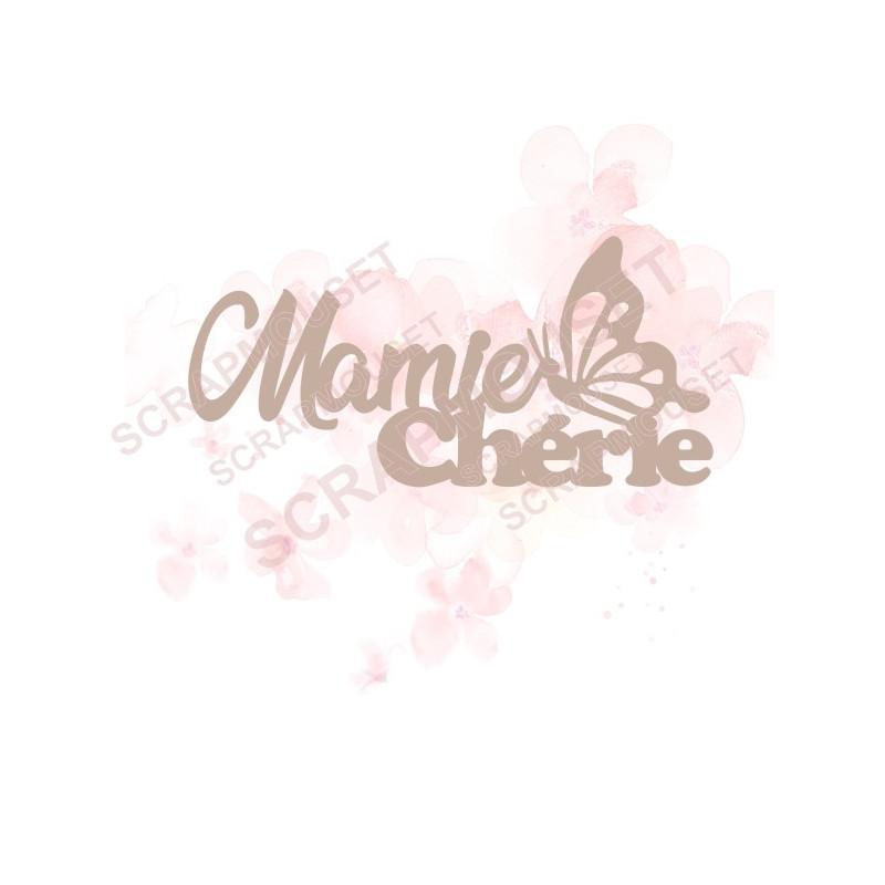Mot Mamie chérie (avec petit papillon) en carton bois SCRAPMOUSET