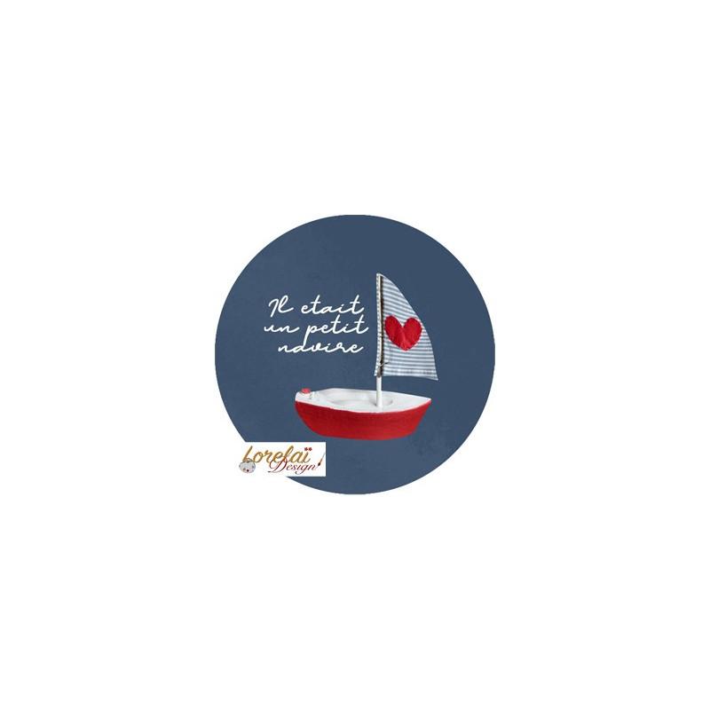 Badge Il était un petit navire collection A contre courant LORELAÏ DESIGN