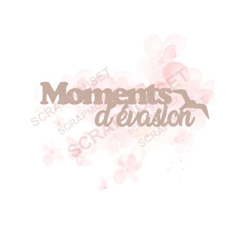 Mot Moments d'évasion avec mouette en carton bois SCRAPMOUSET