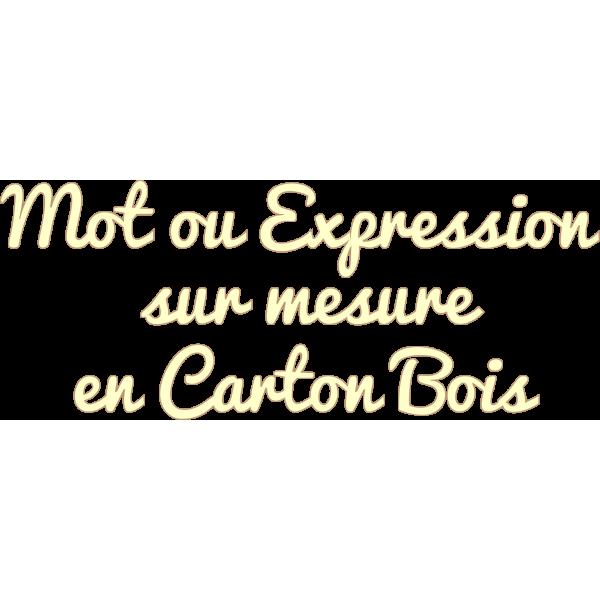 Découpe mot personnalisable en carton bois épaisseur 1 mm