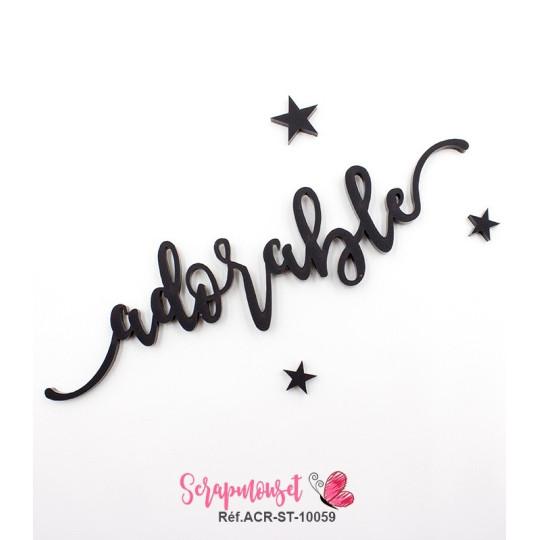 """Mot """"adorable"""" en Acrylique Noir 13,5 x 3,3 cm - Scrapmouset"""