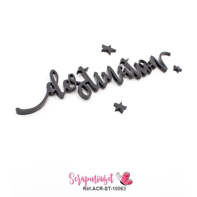 """Mot """"destination"""" en Acrylique Noir 15,6 x 3,2 cm - Scrapmouset"""