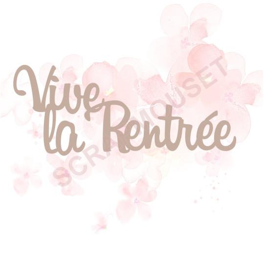 Mot Vive la rentrée en carton bois scrapmouset pour scrapbooking