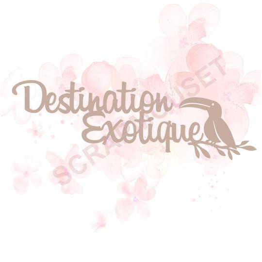 Mot Destination exotique en carton bois pour scrapbooking