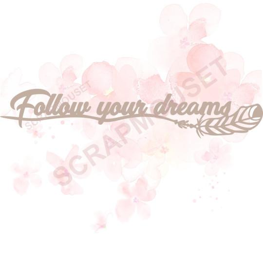 Mot  Follow your dreams en Carton bois pour scrapbooking