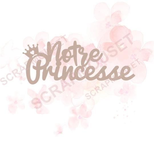 Mots en Carton bois - Notre princesse - 8 x 3.1 cm