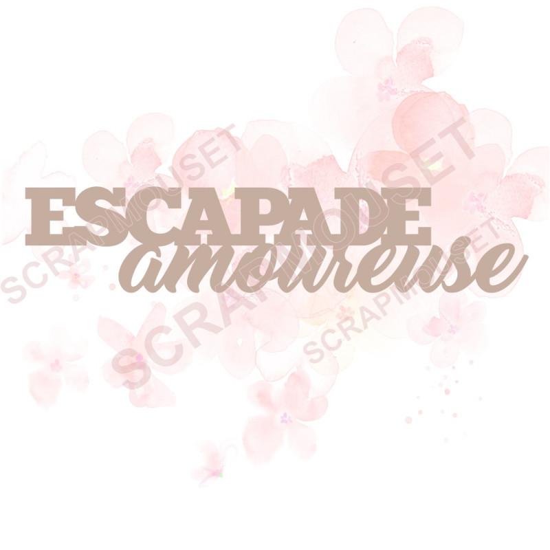 Mot Escapade amoureuse en carton bois SCRAPMOUSET 11,5 x 2,5 cm
