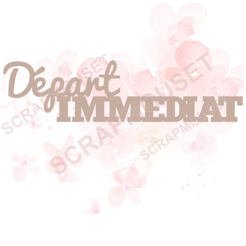 Mot Départ immédiat en carton bois SCRAPMOUSET