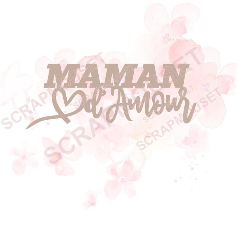 Mot Maman d'amour avec coeur en carton bois SCRAPMOUSET